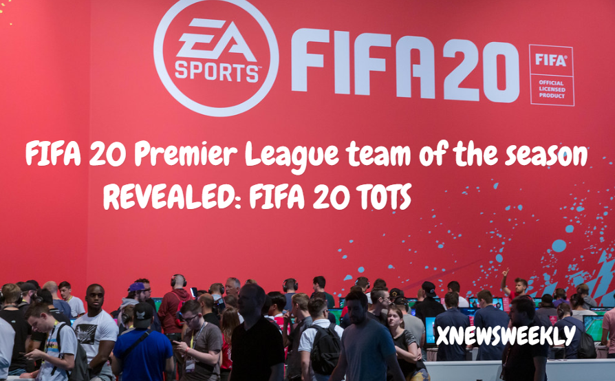 FIFA 20 Premier League team of the season REVEALED: FIFA 20 TOTS
