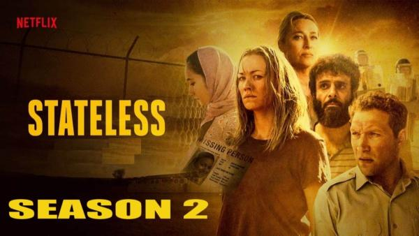 Stateless Season 2 Release Date, Cast, Trailer, Plot, Episodes, Spoilers, Netflix News & Updates